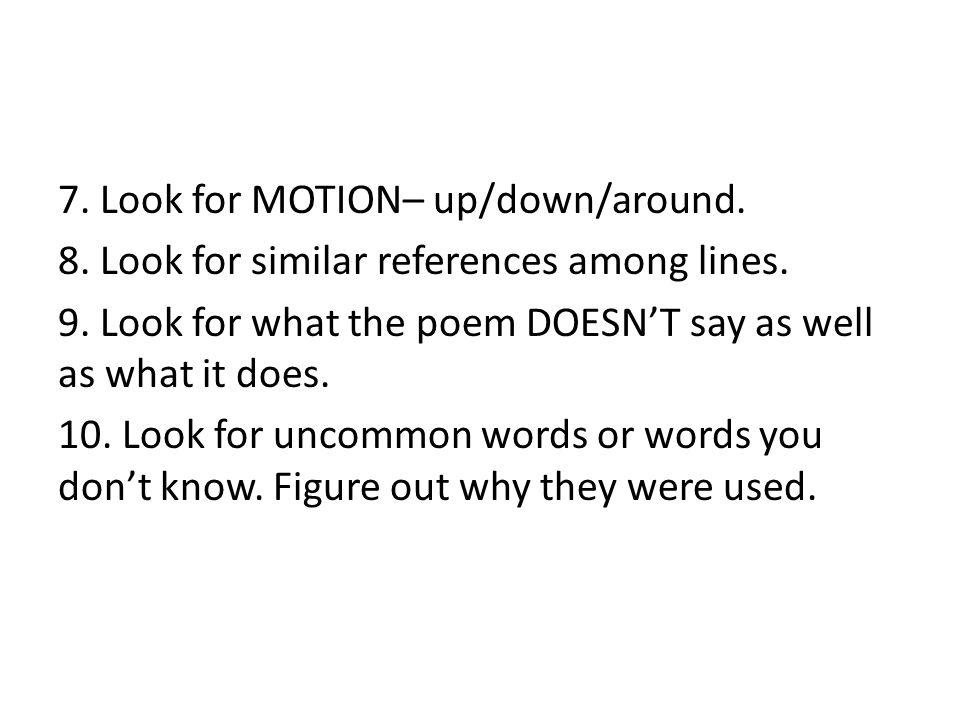 7. Look for MOTION– up/down/around. 8