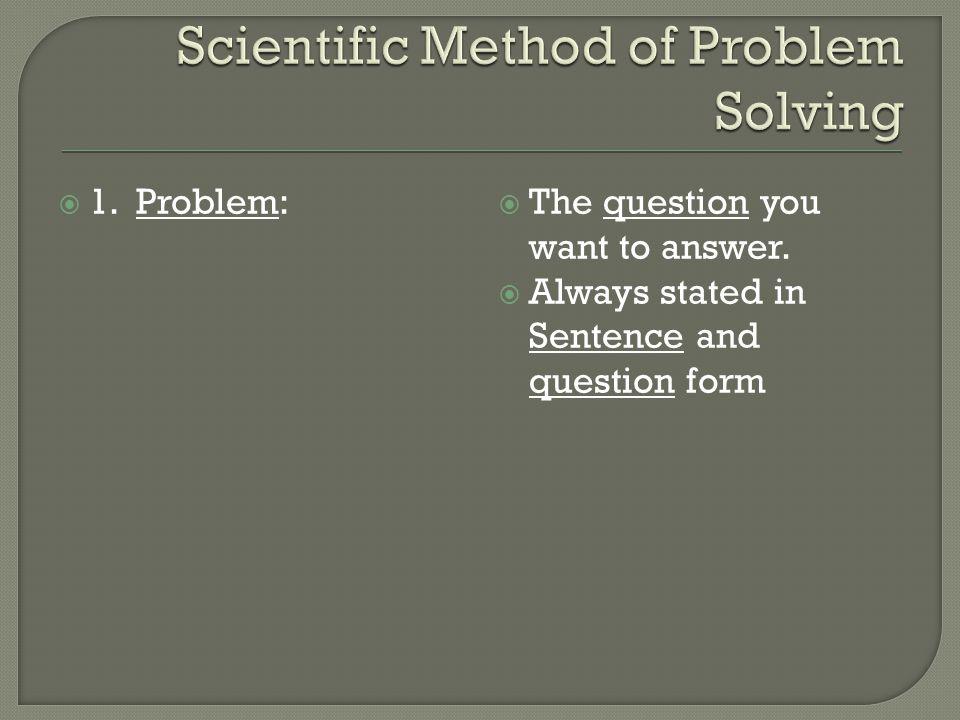 Scientific Method of Problem Solving