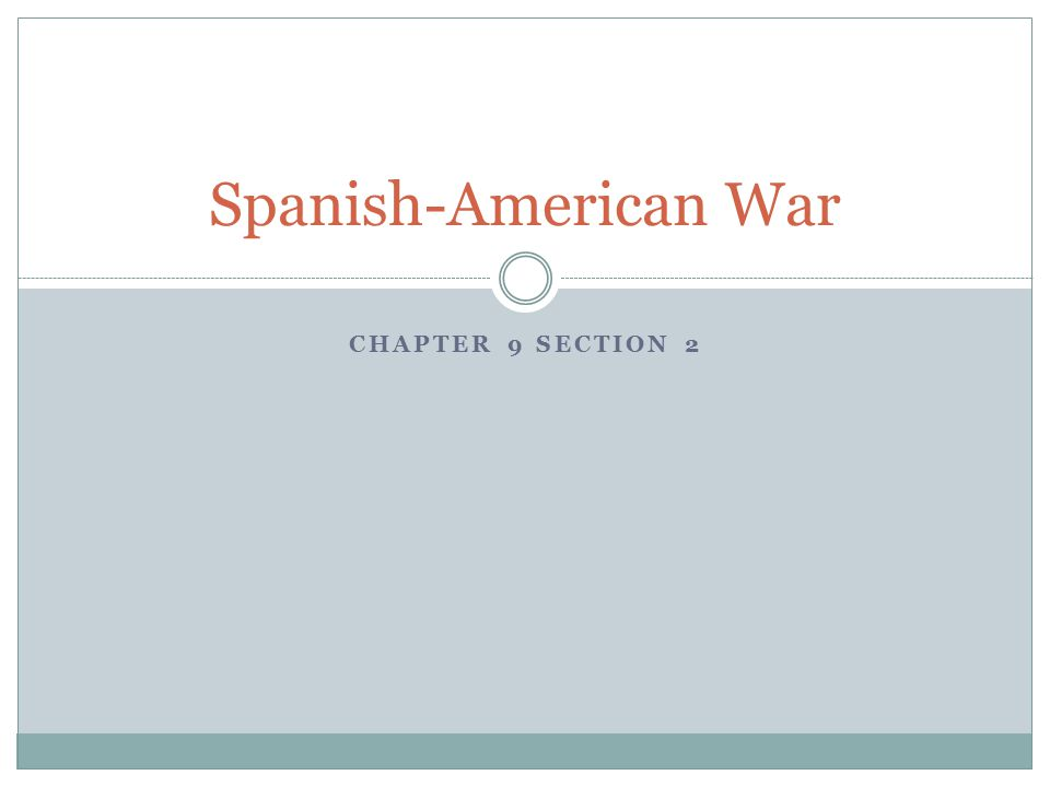 Spanish-American War Chapter 9 section 2