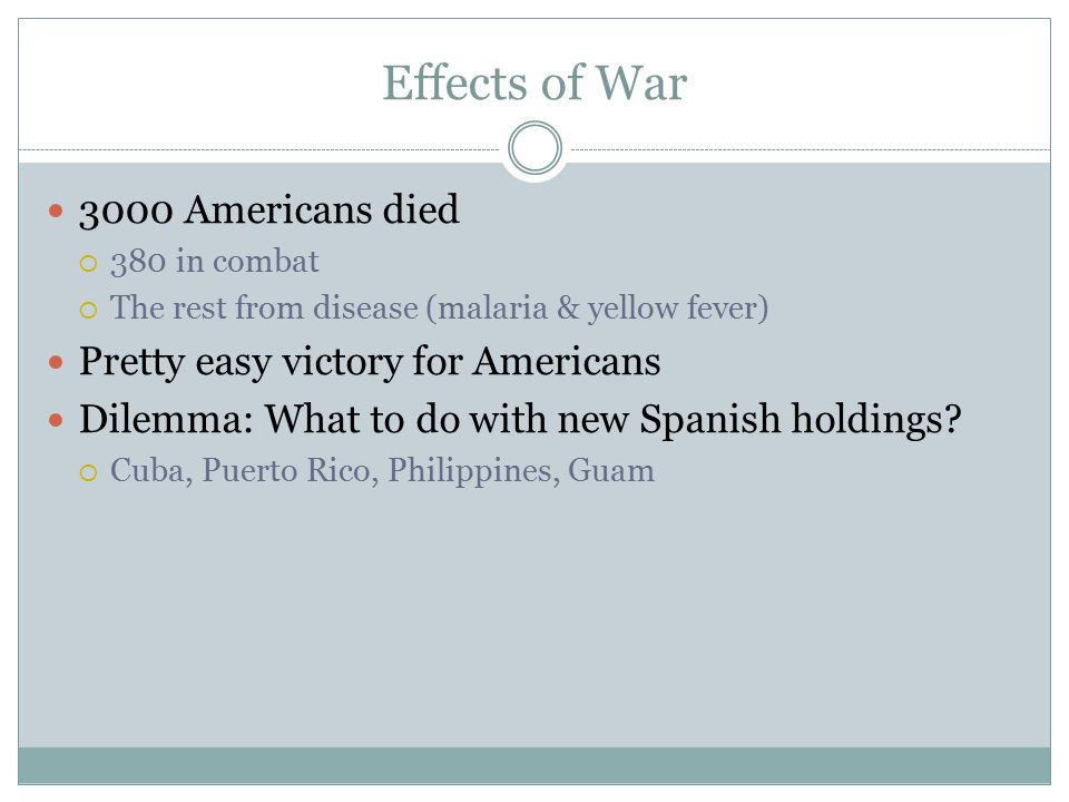 Effects of War 3000 Americans died Pretty easy victory for Americans