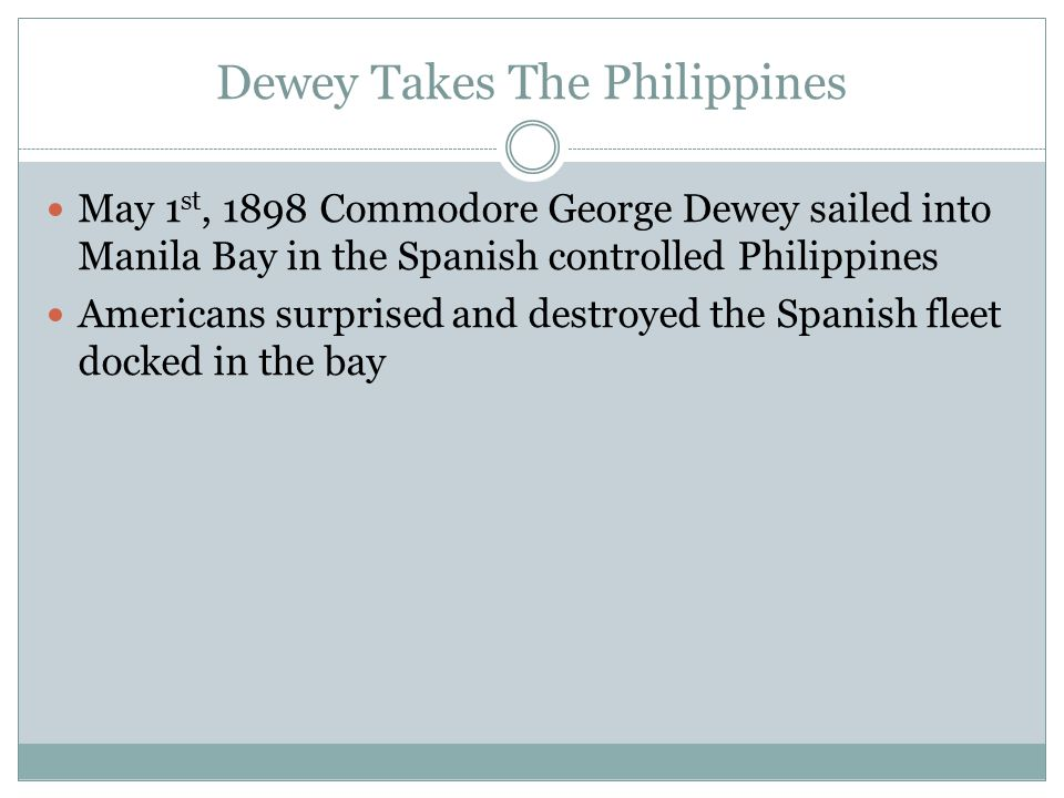 Dewey Takes The Philippines