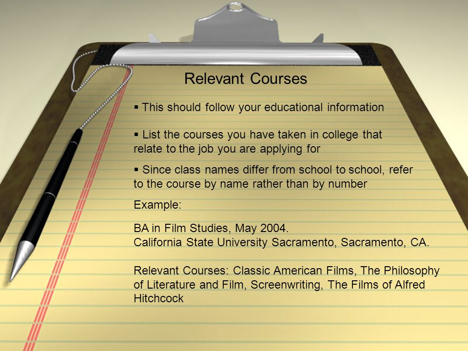 Relevant Courses This should follow your educational information
