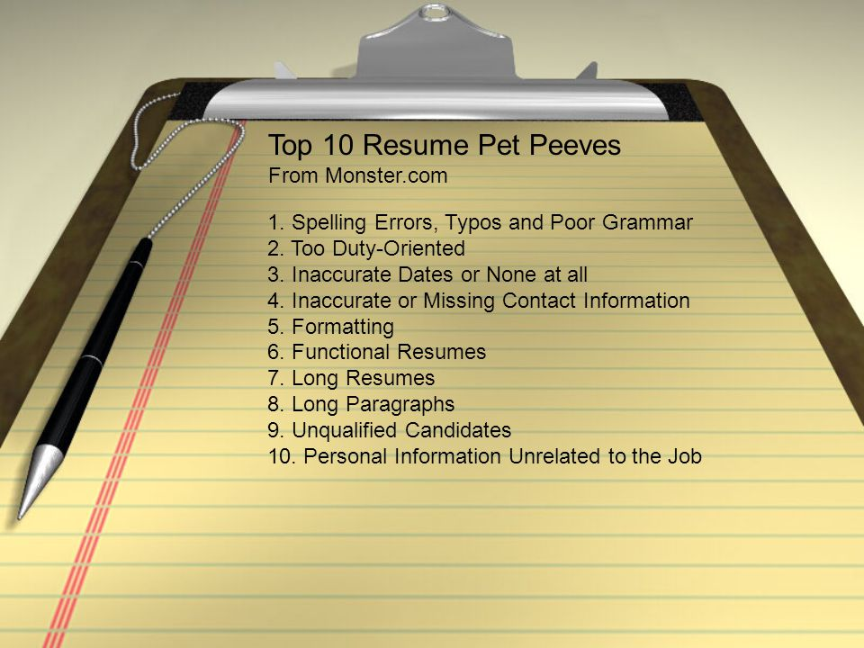 Top 10 Resume Pet Peeves From Monster.com