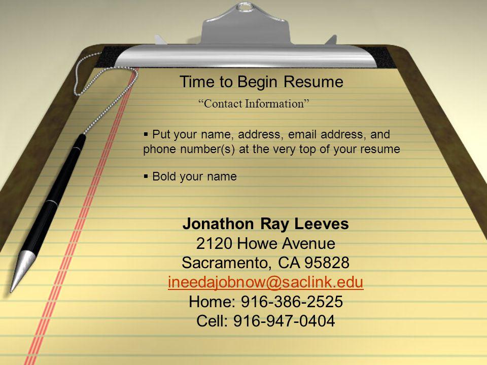 Time to Begin Resume Jonathon Ray Leeves 2120 Howe Avenue