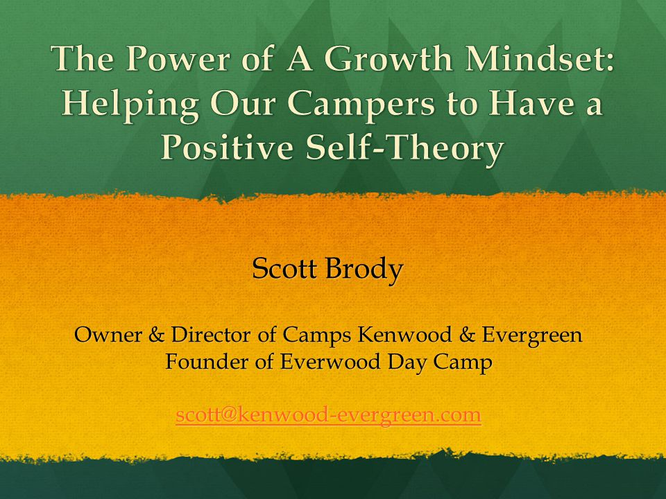 The Power of A Growth Mindset: Helping Our Campers to Have a Positive Self-Theory