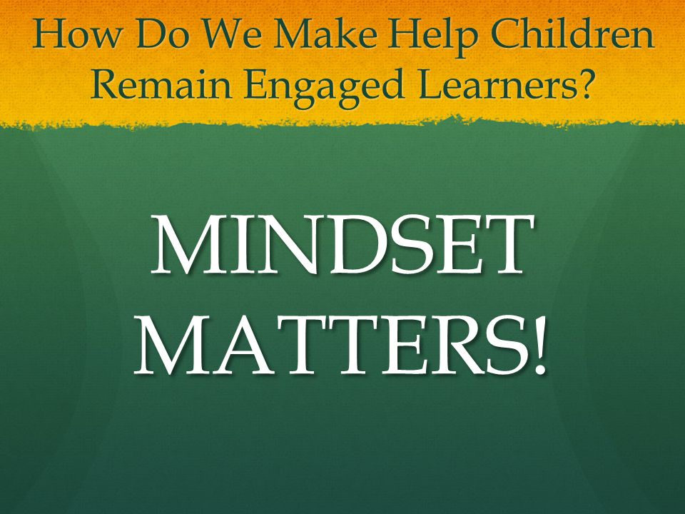 How Do We Make Help Children Remain Engaged Learners