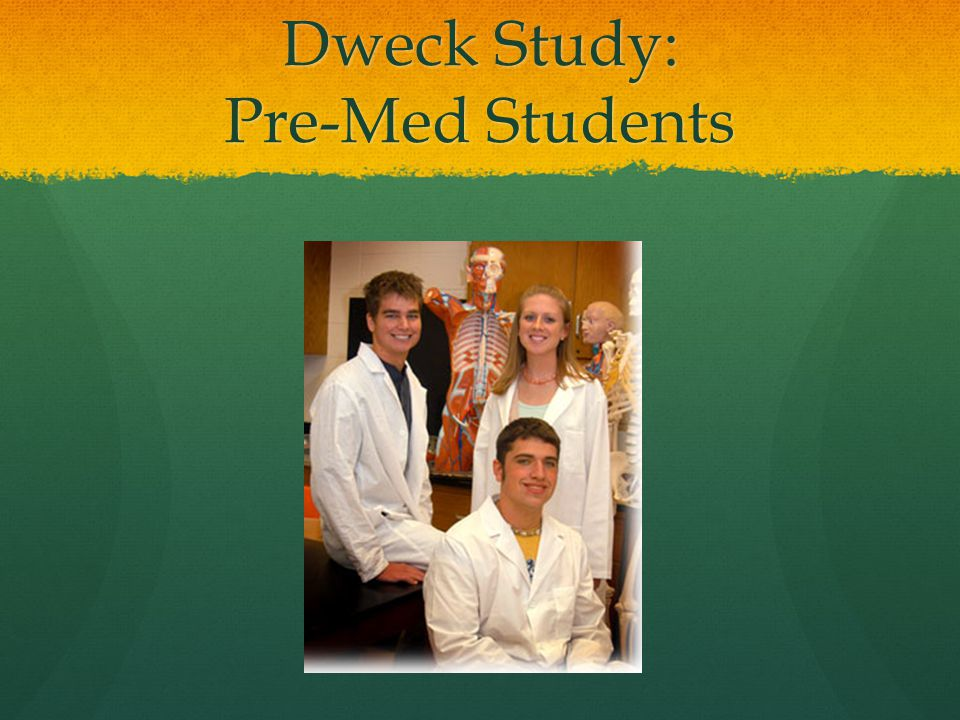 Dweck Study: Pre-Med Students