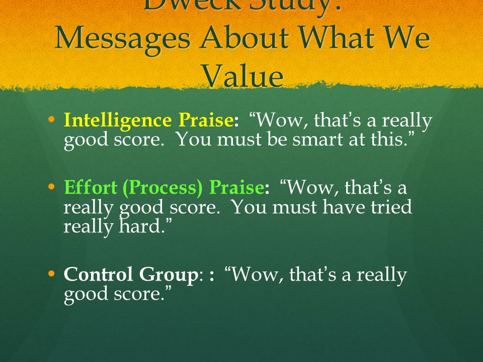 Dweck Study: Messages About What We Value