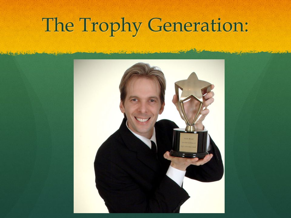 The Trophy Generation: