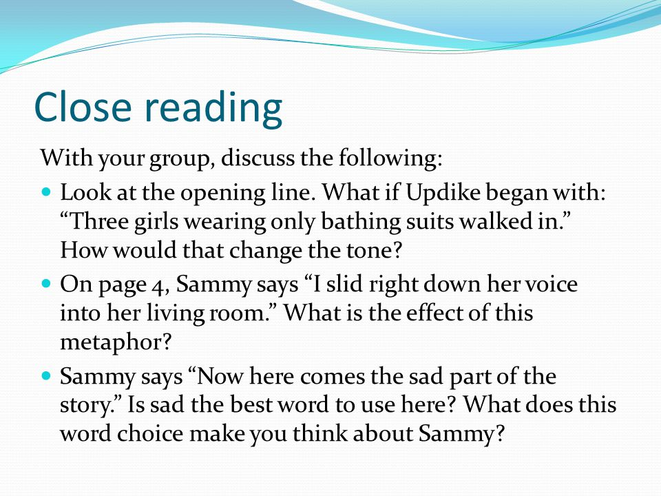 Close reading With your group, discuss the following: