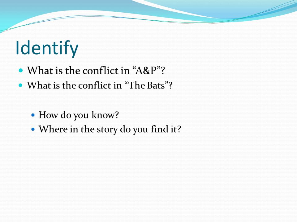 Identify What is the conflict in A&P