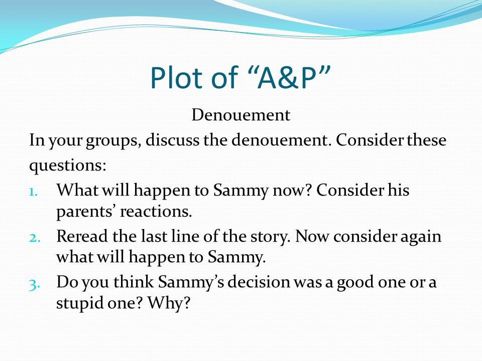 Plot of A&P Denouement