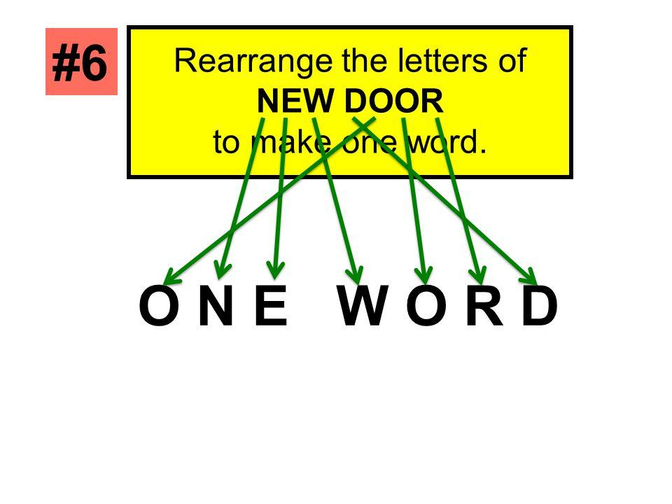 Rearrange the letters of NEW DOOR
