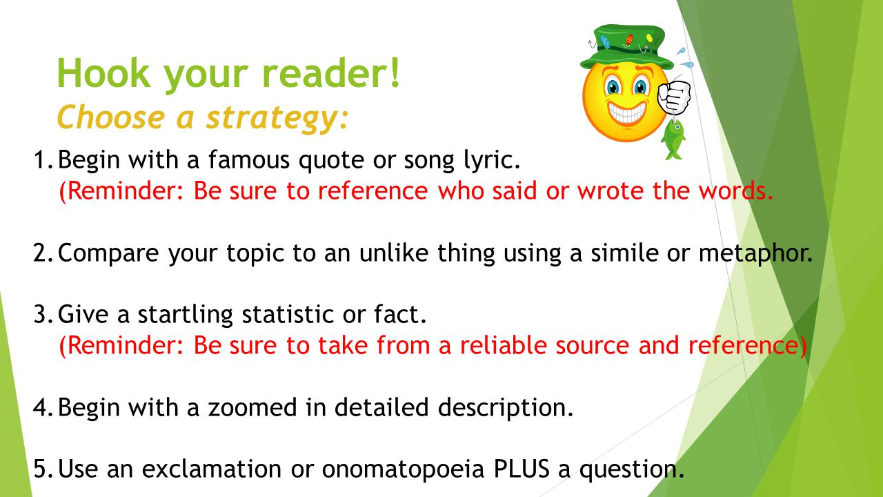Hook your reader! Choose a strategy: