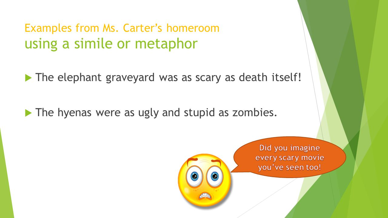 Examples from Ms. Carter's homeroom using a simile or metaphor