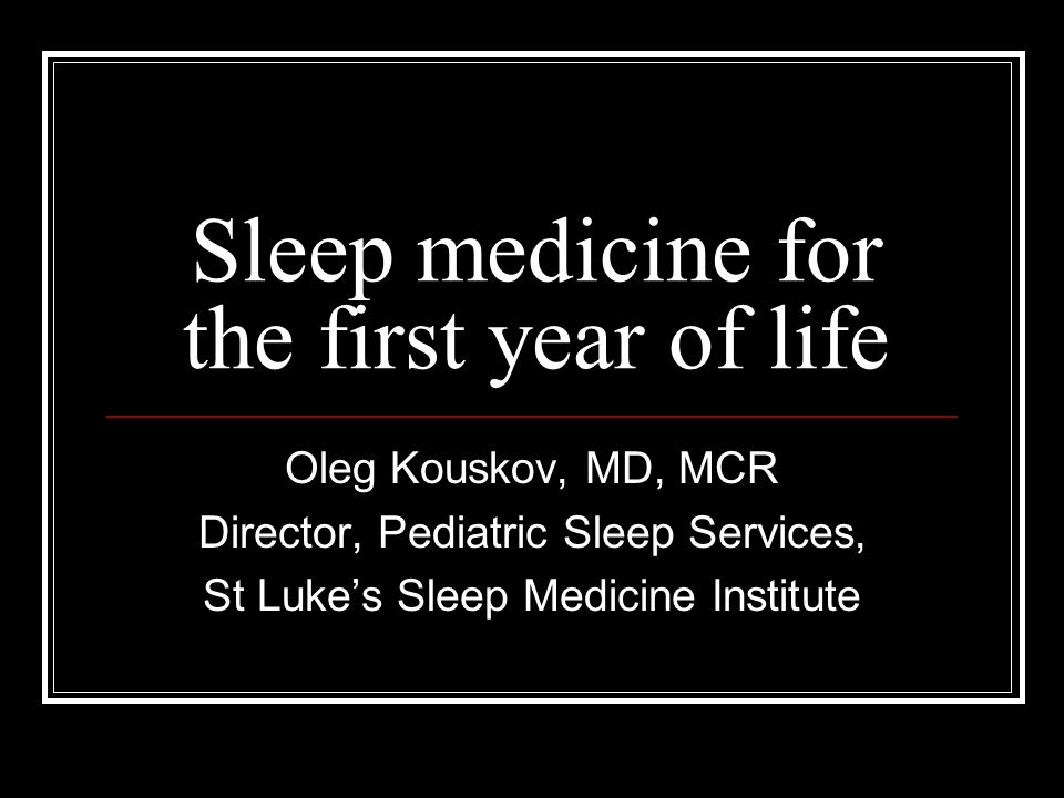 Sleep medicine for the first year of life