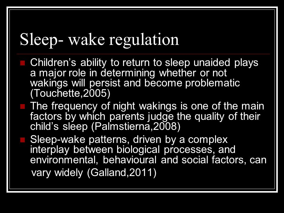 Sleep- wake regulation