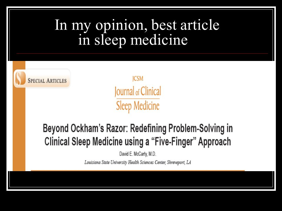 In my opinion, best article in sleep medicine