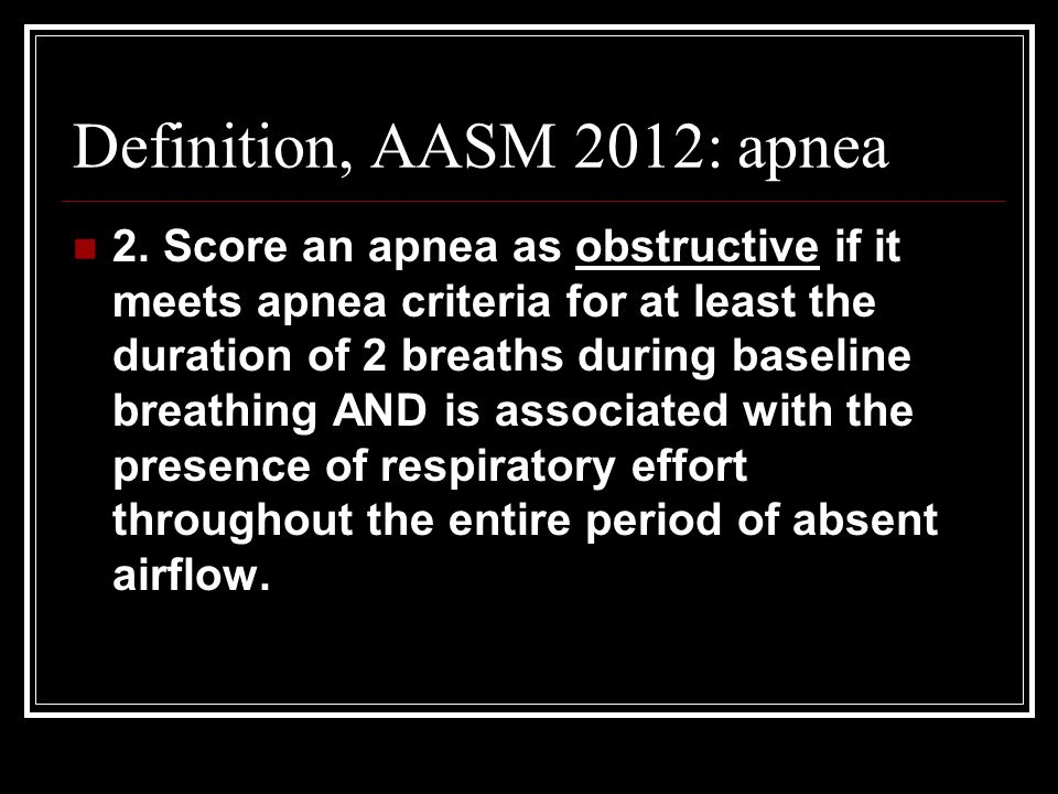 Definition, AASM 2012: apnea