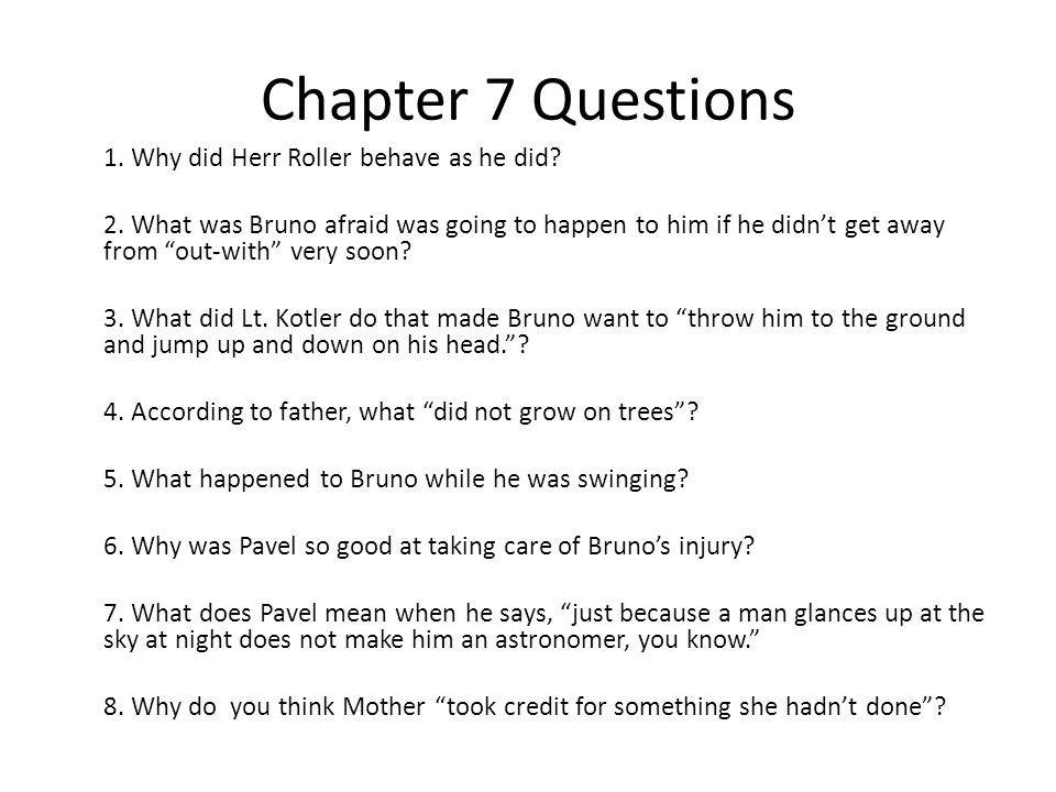 Chapter 7 Questions 1. Why did Herr Roller behave as he did