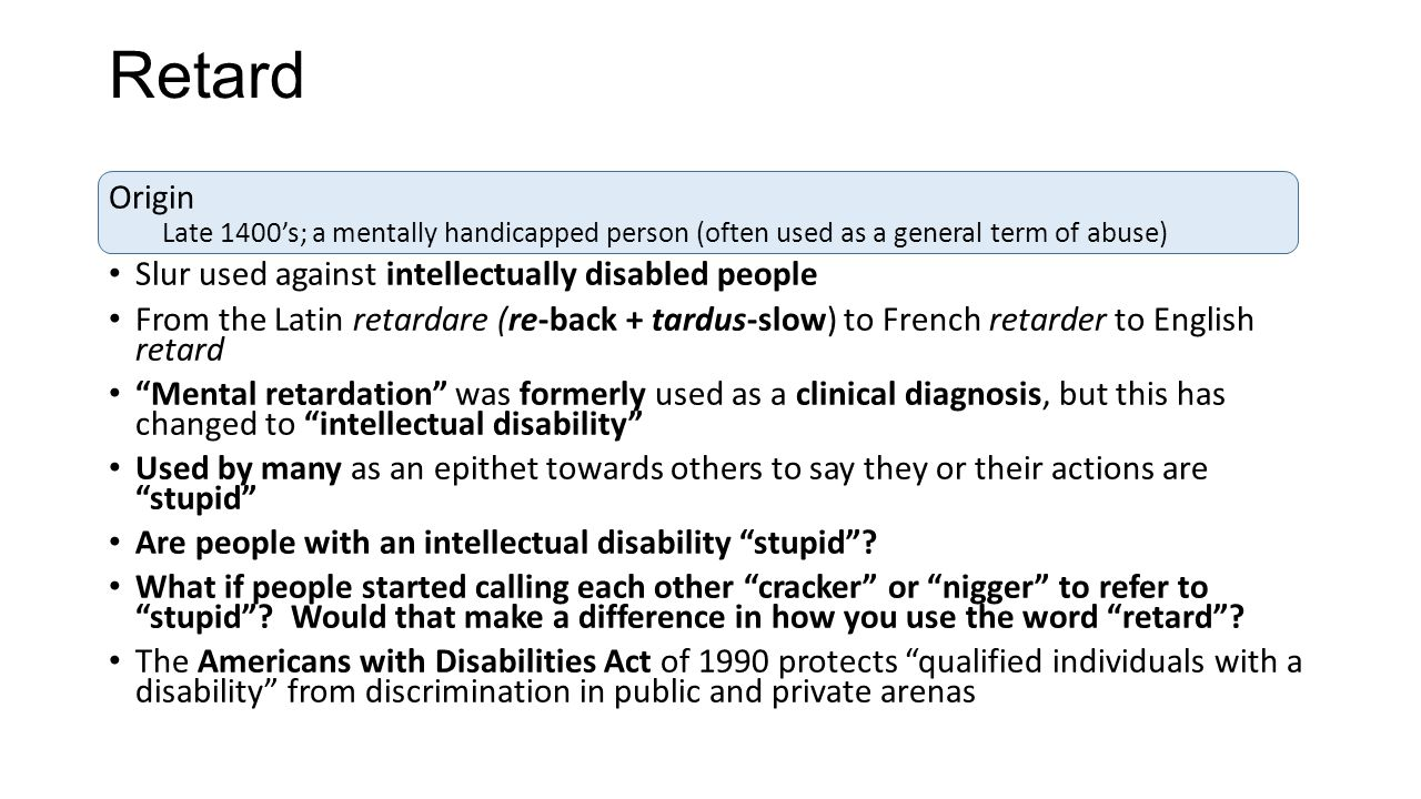 Retard Origin Slur used against intellectually disabled people