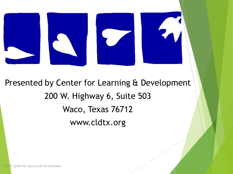 Presented by Center for Learning & Development 200 W