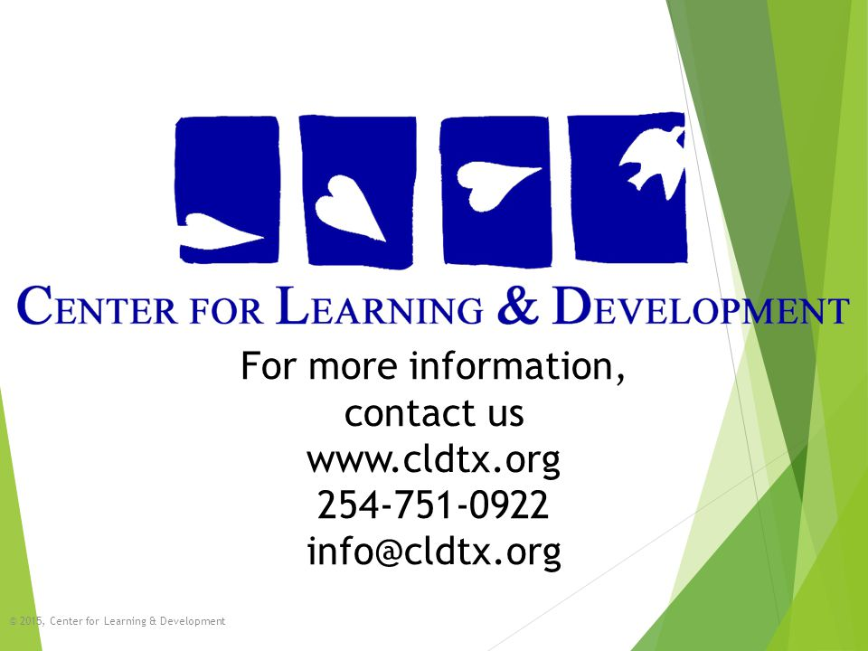 For more information, contact us www.cldtx.org 254-751-0922