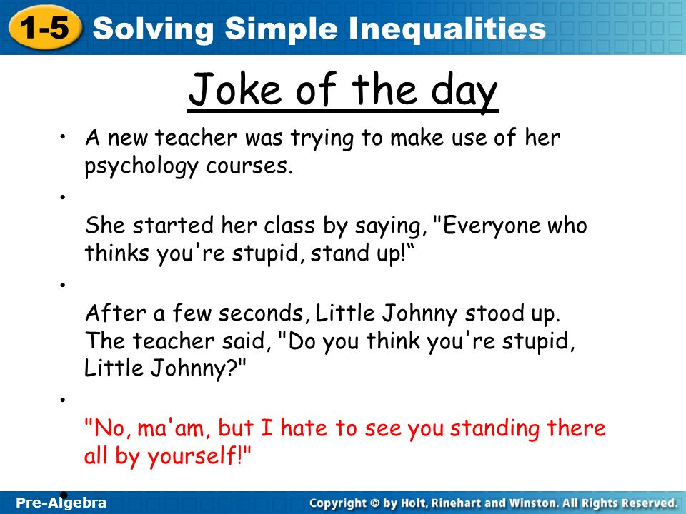 Joke of the day A new teacher was trying to make use of her psychology courses.