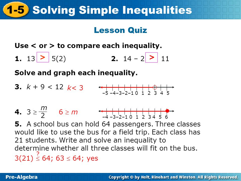 Lesson Quiz Use < or > to compare each inequality.