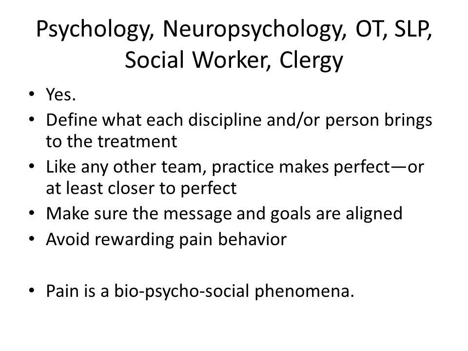 Psychology, Neuropsychology, OT, SLP, Social Worker, Clergy
