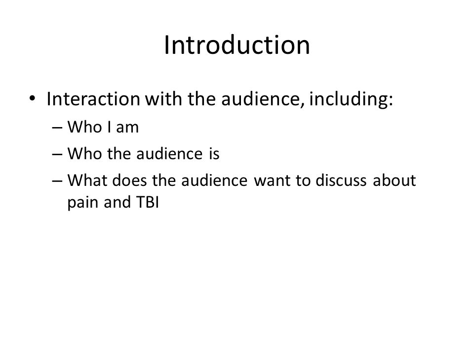 Introduction Interaction with the audience, including: Who I am