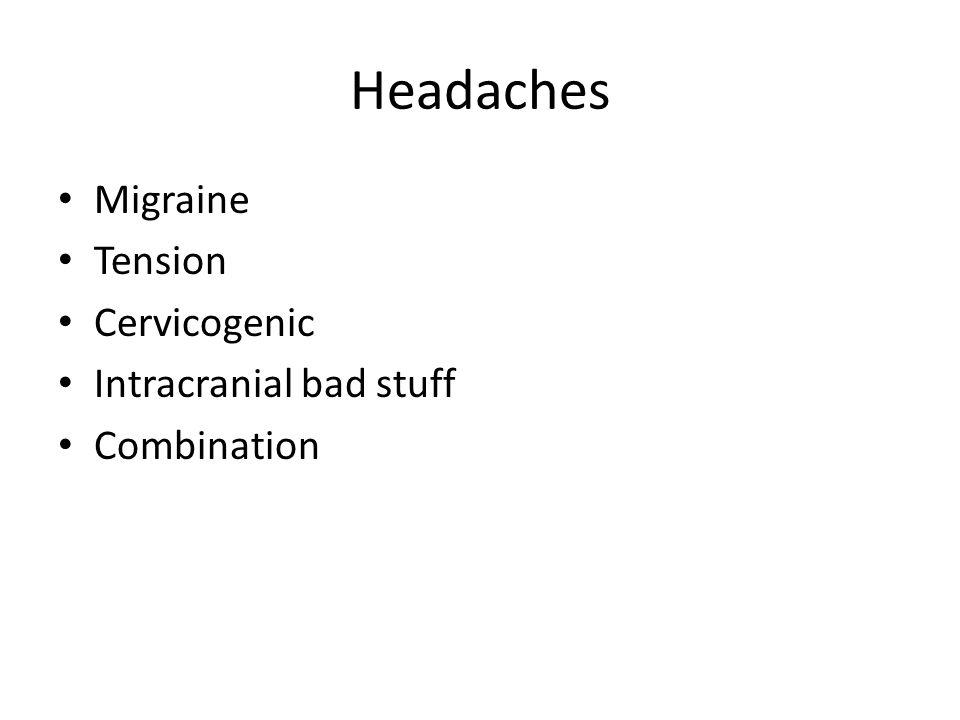 Headaches Migraine Tension Cervicogenic Intracranial bad stuff