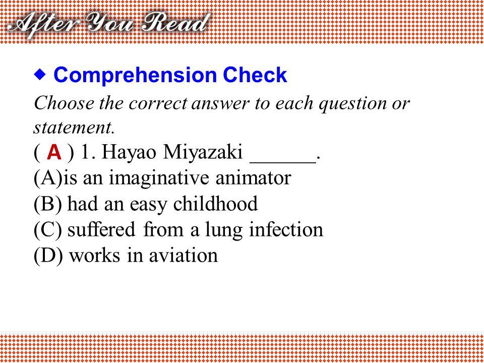 A  Comprehension Check ( ) 1. Hayao Miyazaki ______.