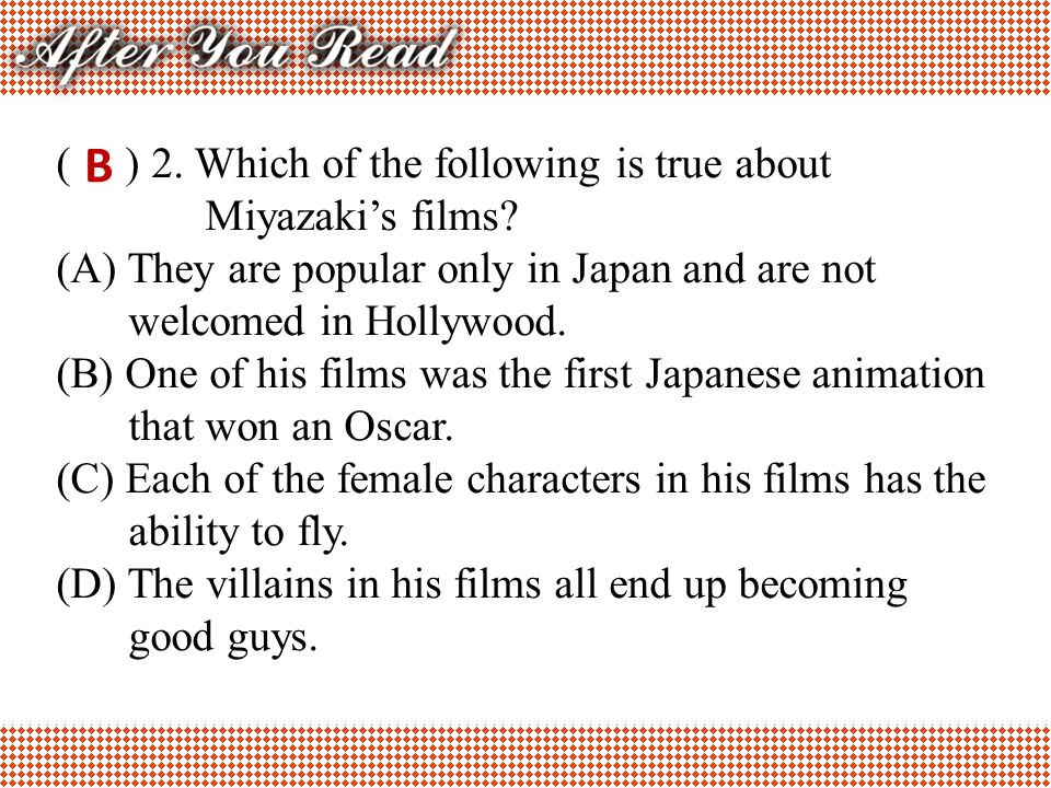 B ( ) 2. Which of the following is true about Miyazaki's films