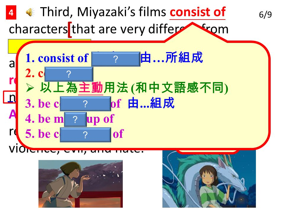 Third, Miyazaki's films consist of characters that are very different from