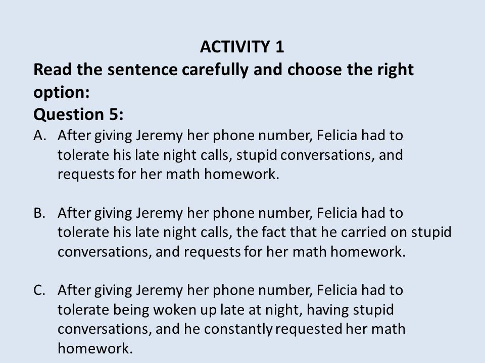 Read the sentence carefully and choose the right option: Question 5: