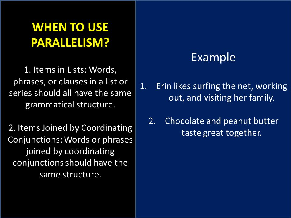 WHEN TO USE PARALLELISM