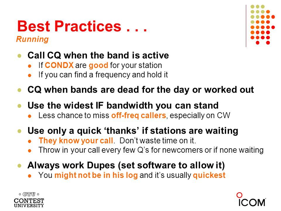 Best Practices . . . Call CQ when the band is active