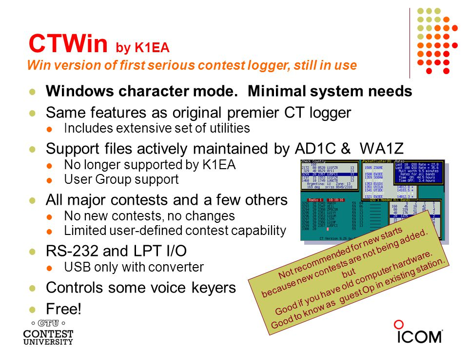 CTWin by K1EA Windows character mode. Minimal system needs