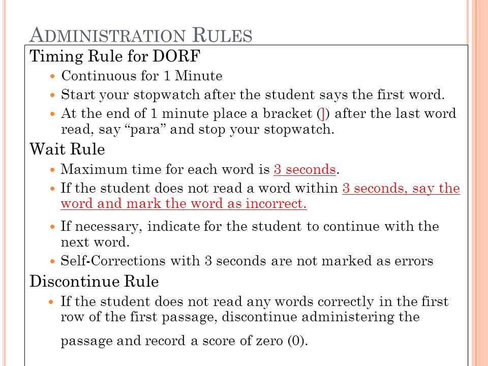 Administration Rules Timing Rule for DORF Wait Rule Discontinue Rule