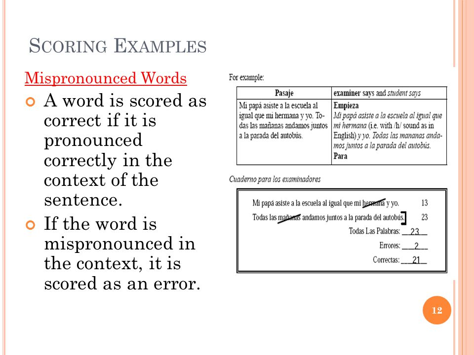 Scoring Examples Mispronounced Words. A word is scored as correct if it is pronounced correctly in the context of the sentence.
