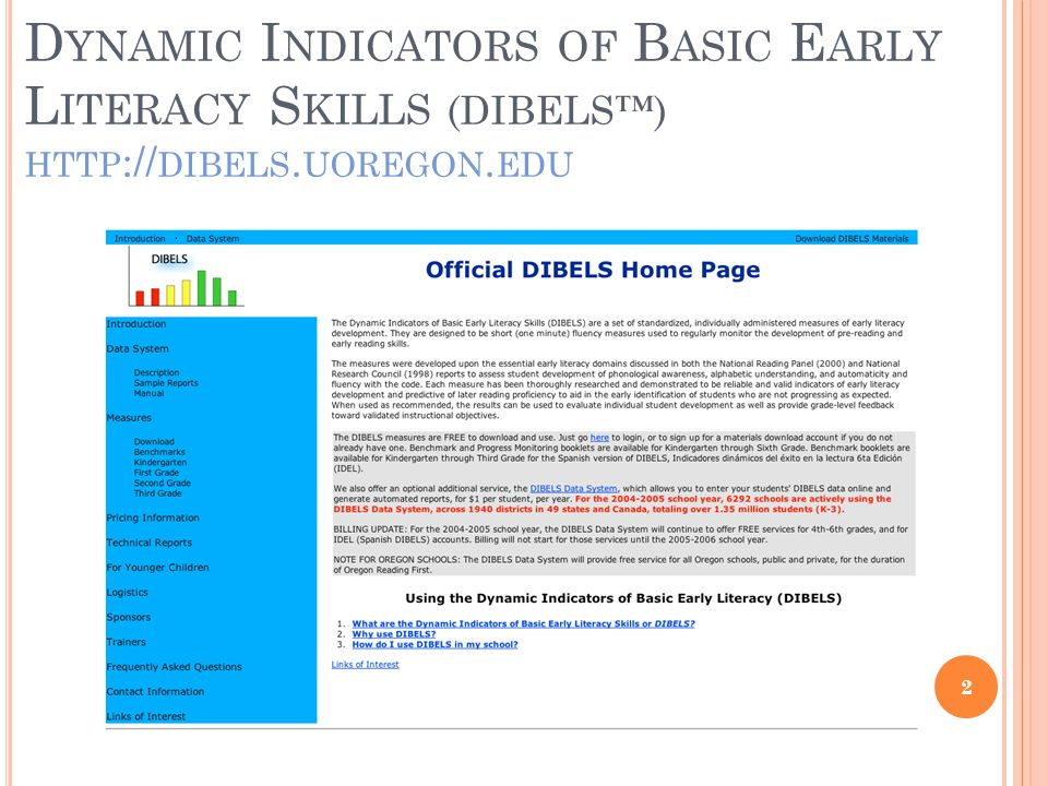 Dynamic Indicators of Basic Early Literacy Skills (DIBELS™) http://dibels.uoregon.edu