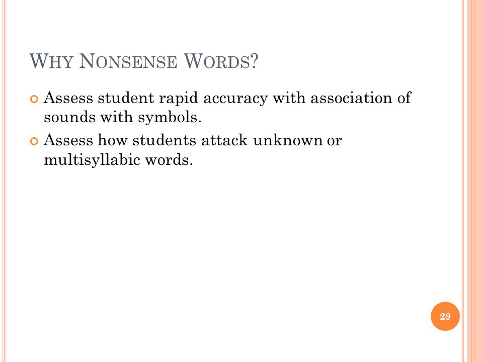 Why Nonsense Words Assess student rapid accuracy with association of sounds with symbols.