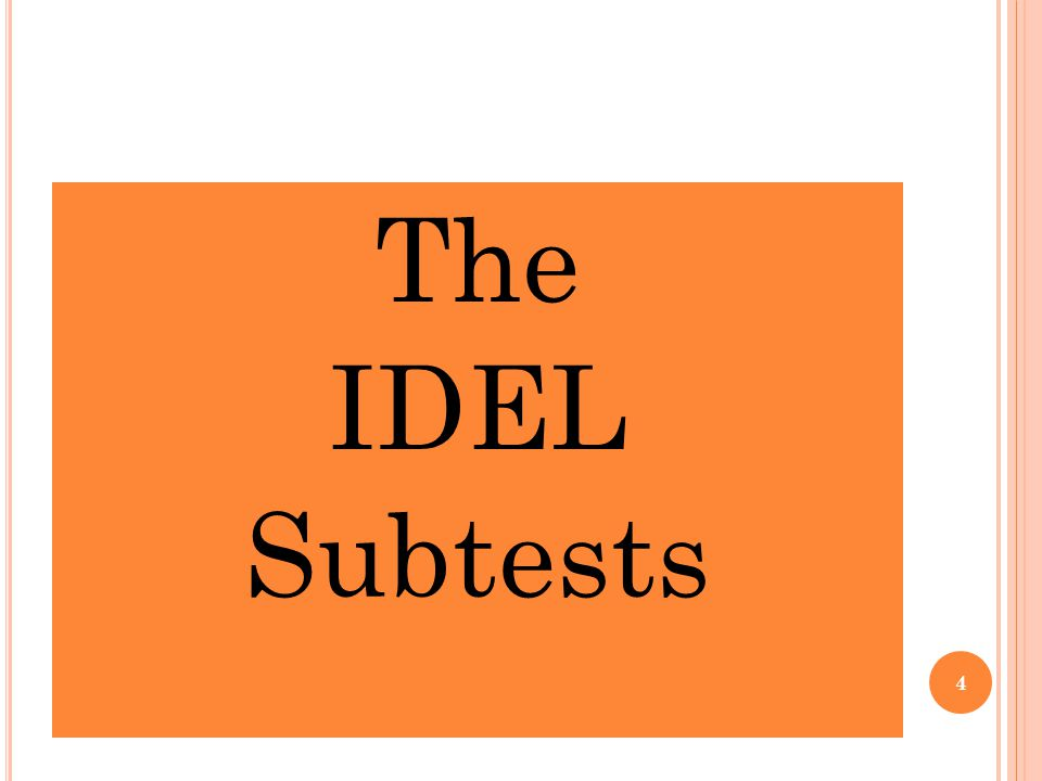 The IDEL Subtests