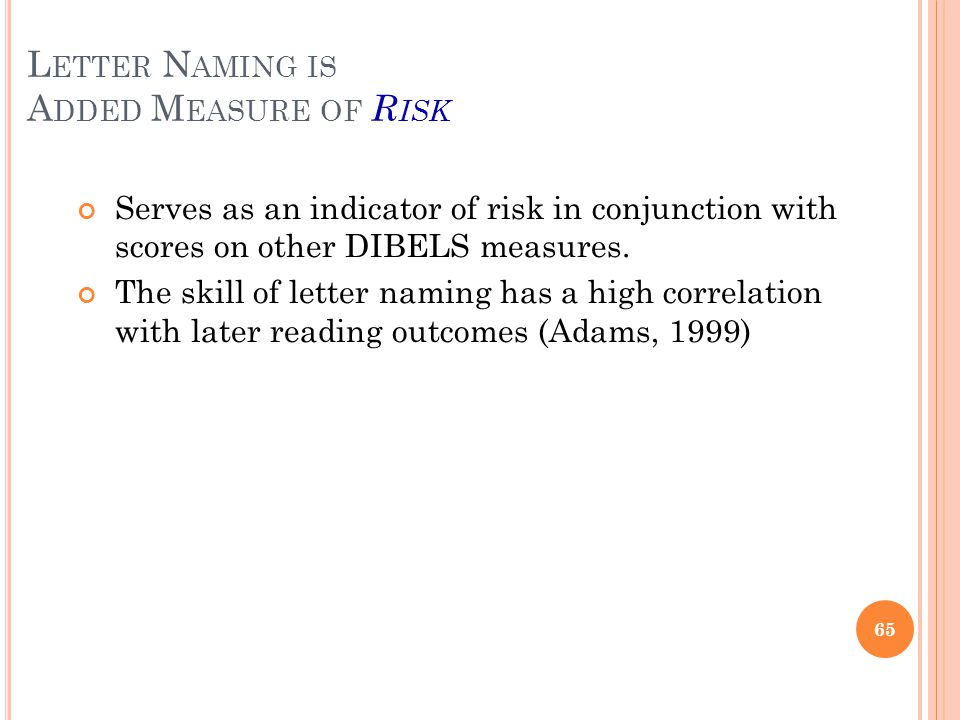 Letter Naming is Added Measure of Risk