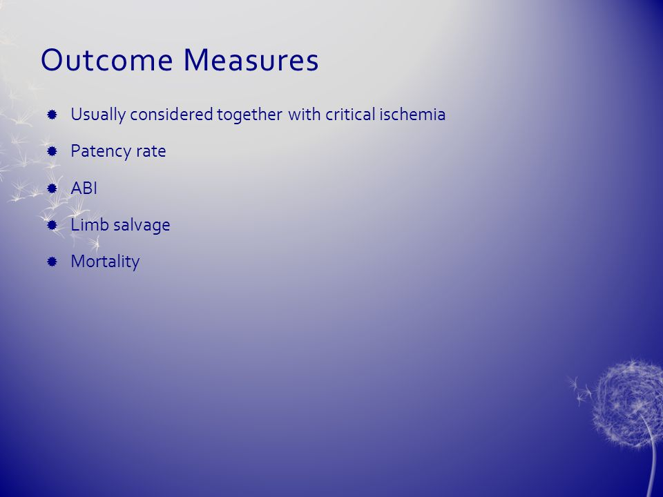 Outcome Measures Usually considered together with critical ischemia