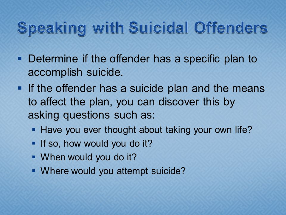 Speaking with Suicidal Offenders