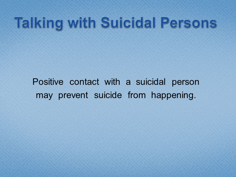 Talking with Suicidal Persons