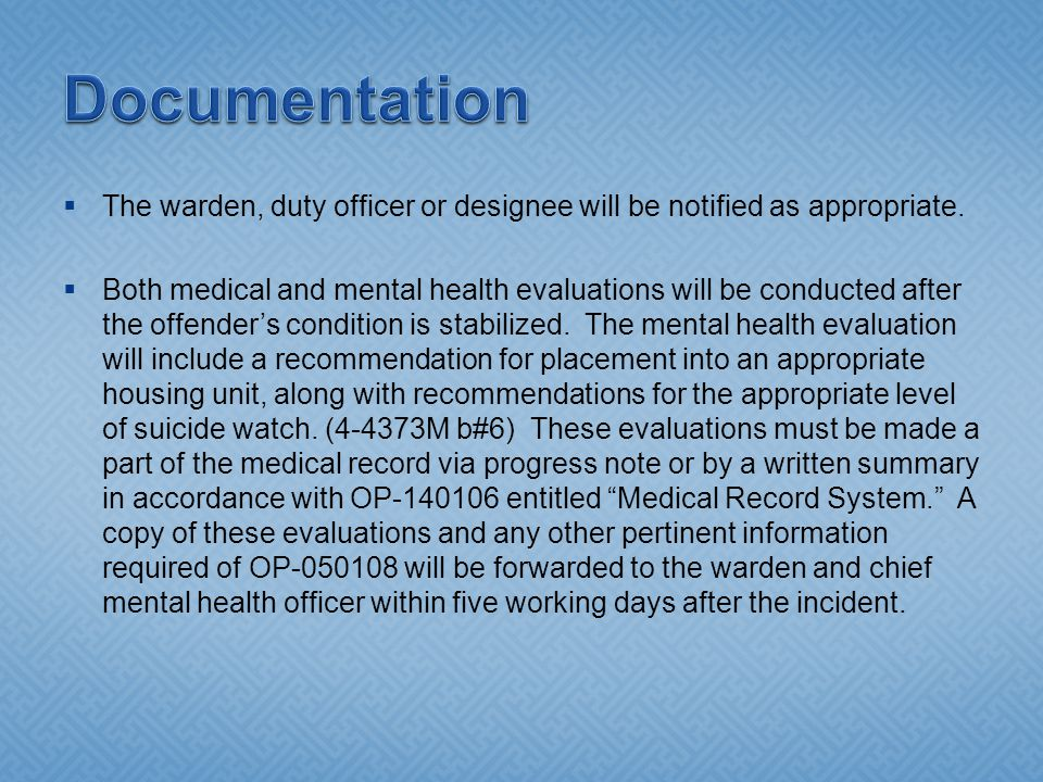 Documentation The warden, duty officer or designee will be notified as appropriate.