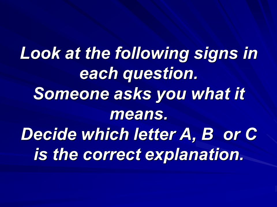 Look at the following signs in each question